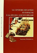 La censure des livres en Espagne à la fin de l'Ancien Régime: 13 (Bibliothèque de la Casa de Velázquez)