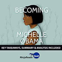 Summary of Becoming: by Michelle Obama: Key Takeaways & Analysis Included