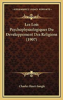 Les Lois Psychophysiologiques Du Developpement Des Religions (1907)