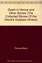 Death in Venice and Other Stories (The Collected Stories Of the World's Greatest Writers)