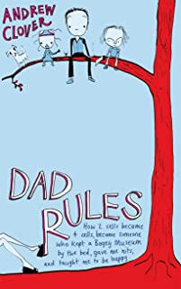 Dad Rules: How My Children Taught Me To Be a Good Parent (English Edition)
