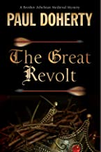The Great Revolt: A mystery set in Medieval London (A Brother Athelstan Medieval Mystery Book 16)