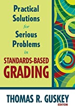 Practical Solutions for Serious Problems in Standards-Based Grading (NULL)