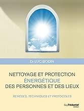 Livres Nettoyage et protection énergétique des personnes et des lieux : Remèdes, techniques et protocoles ePUB, MOBI, Kindle et PDF