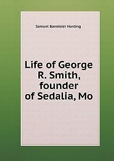 Life of George R. Smith, Founder of Sedalia, Mo