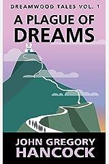 A Plague of Dreams (Dreamwood Tales Book 1) Kindle Edition
