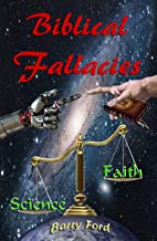 Biblical Fallacies: For Agnostics, Atheists, and those with an open Mind.
