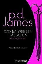 Tod im weißen Häubchen: Roman (Die Dalgliesh-Romane 4) (German Edition)