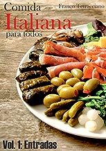 Comida italiana para todos - Vol. 1: Entradas: Receitas de entradas italianas
