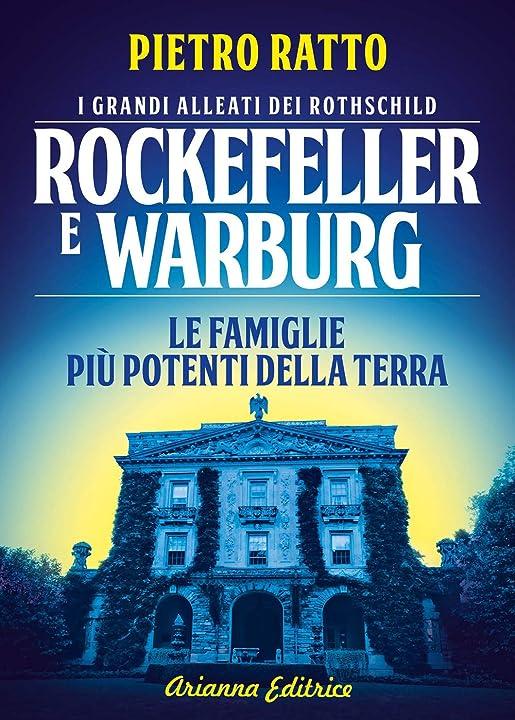 Rockefeller e warburg. i grandi alleati dei rothschild. le famiglie più potenti della terra - arianna editrice 978-8865882092