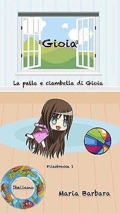 Gioia: La palla e ciambella di Gioia (Gioia Italiano Vol. 2)