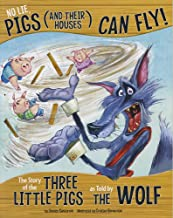 No Lie, Pigs (and Their Houses) Can Fly!: The Story of the Three Little Pigs as Told by the Wolf (The Other Side of the St...