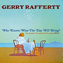 RAFFERTY,GERRY - Who Knows What The Day Will Bring? - Complete Transatlantic Recordings1969-1971 (2019) LEAK ALBUM