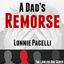 A Dad's Remorse: The Lawless One Series, Book 3