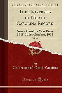 The University of North Carolina Record, Vol. 140: North Carolina Year Book 1915-1916; October, 1916 (Classic Reprint)