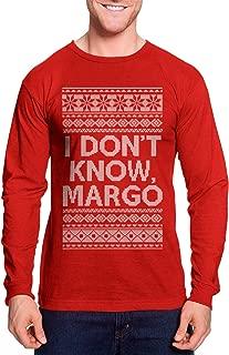 I Don't Know, Margo Ugly Christmas - Family Unisex Long Sleeve Shirt