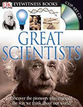 DK Eyewitness Books: Great Scientists: Discover the Pioneers Who Changed the Way We Think About Our World