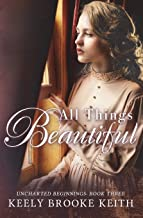 All Things Beautiful (Uncharted Beginnings)