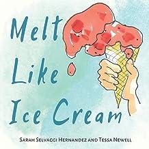 Melt Like Ice Cream