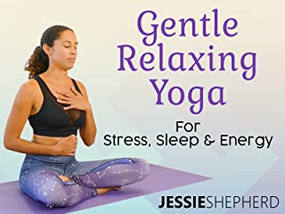 Gentle Relaxing Yoga for Improved Stress, Sleep, and Energy