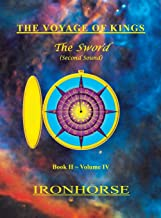The Voyage of Kings: The Sword (Second Sound) Book II Volume IV