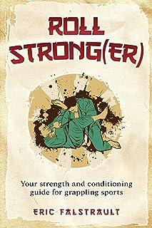 Roll Strong(er): Strength and conditioning for Brazilian Jiu-jitsu
