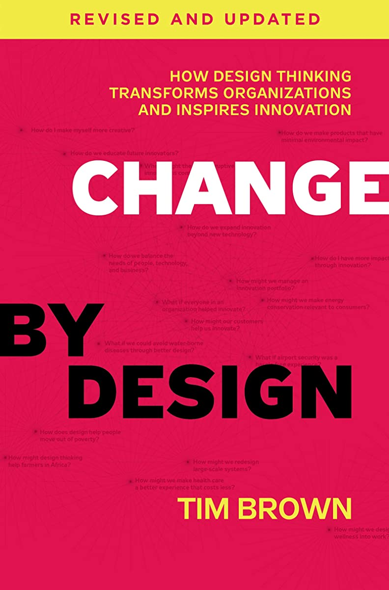 Change by Design, Revised and Updated: How Design Thinking Transforms Organizations and Inspires Innovation (English Edition)