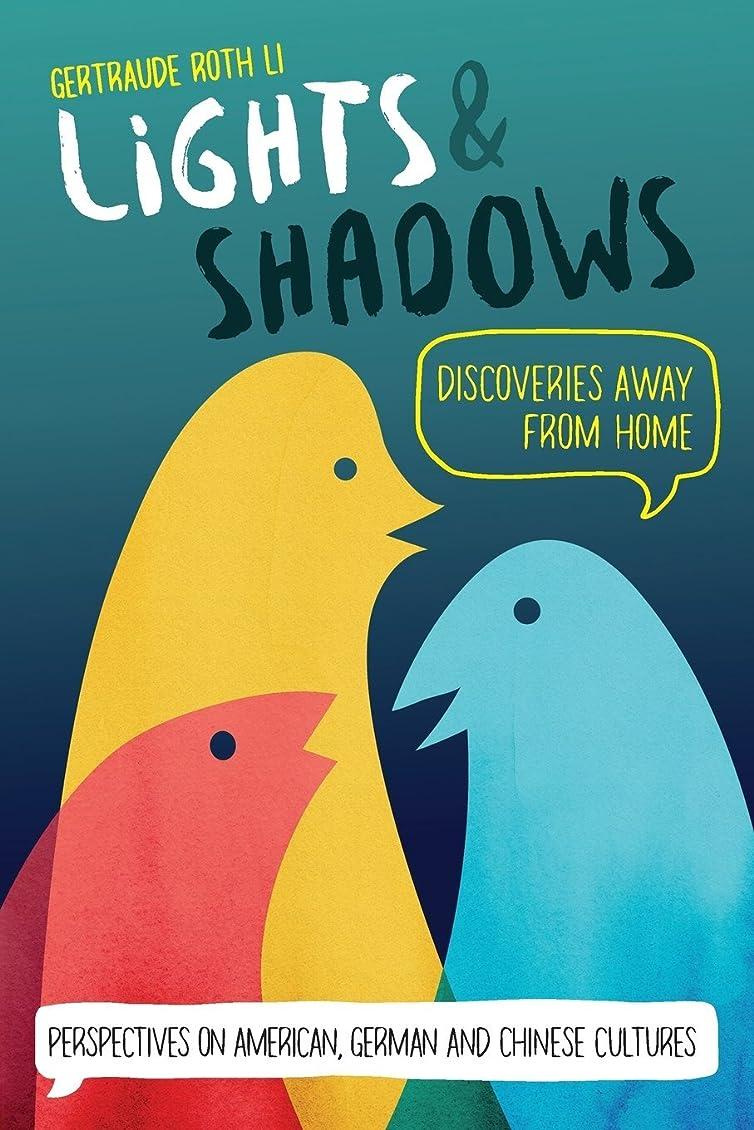 気候の山ポール許さないLights & Shadows: Discoveries Away From Home: Perspectives on American, German and Chinese Cultures