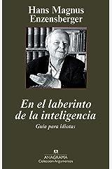 El laberinto de la inteligencia: Guía para idiotas (Argumentos nº 400) (Spanish Edition) Kindle Edition