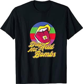 Drop Acid not Bombs Raver Gift T-Shirt