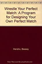 Wrestle Your Perfect Match: A Program for Designing Your Own Perfect Match
