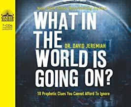 What in the World Is Going On?: 10 Prophetic Clues You Cannot Afford to Ignore
