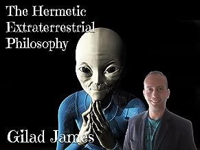 The Hermetic Extraterrestrial Philosophy