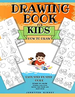 Drawing Book for Kids: how to draw easy step by step, learn to draw animals, horses, cats, dogs, truck, cars, train, and many more.. (Screen Free activity books for Kids)