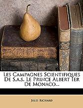 Les Campagnes Scientifiques De S.a.s. Le Prince Albert Ier De Monaco...