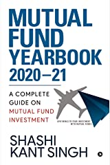 Mutual Fund YearBook 2020-21 : A Complete Guide on Mutual Fund Investment Kindle Edition