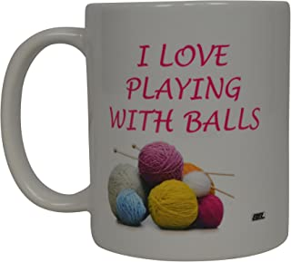 Funny Crochet Knitting Coffee Mug I Love Playing With Balls Yarn Novelty Cup Wives Great Gift Idea For Quilter