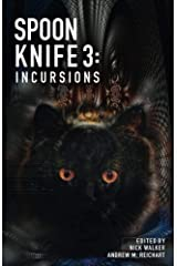 Spoon Knife 3: Incursions Kindle Edition