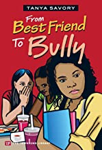 From Best Friend to Bully (Townsend Library) by Tanya Savory (2012-01-02)
