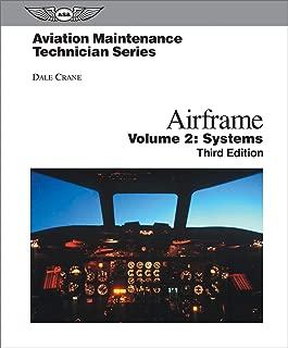 Aviation Maintenance Technician: Airframe, Volume 2: Systems (Aviation Maintenance Technician series)