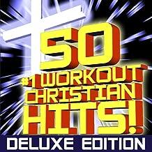 50 #1 Workout Christian Hits! + Bonus Cardio Remixes + Instrumental Remixes + Classics (Deluxe Edition)