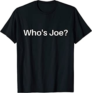 Who's Joe Mama Meme Dont Ask Who Joe Is Knock Knock Pun Gift T-Shirt