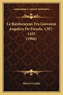 Le Bienheureux Fra Giovanni Angelico De Fiesole, 1387-1455 (1906)