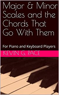 Major & Minor Scales and the Chords That Go With The