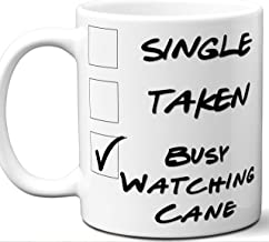 Cane Gift for Fans, Lovers. Funny Parody TV Show Mug. Single, Taken, Busy Watching. Poster, Men, Memorabilia, Women, Birthday, Christmas, Father's Day, Mother's Day.