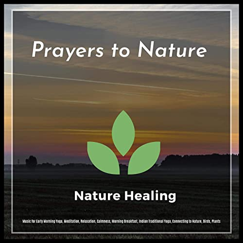 Prayers To Nature (Music For Early Morning Yoga, Meditation ...