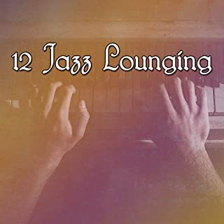 12 Jazz Lounging