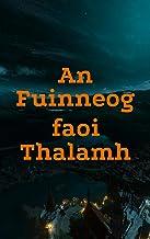 An Fuinneog faoi Thalamh (Irish Edition)