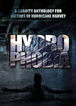 Hydrophobia: Charity Anthology for Victims of Hurricane Harvey