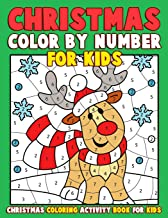 Christmas Color by Number for Kids: Christmas Coloring Activity Book for Kids: A Childrens Holiday Coloring Book with Large Pages (kids coloring books ... Regular Christmas Coloring Sheets Inside